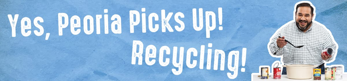 Yes, Peoria Picks Up Recycling