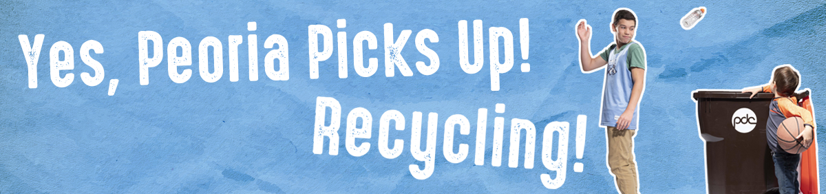 Yes, Peoria Picks Up! Recycling Header image of boy throwing bottle into Recycling Cart